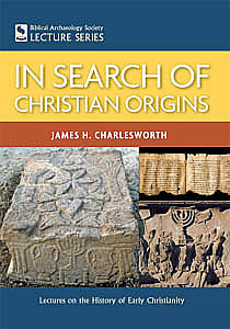 In Search of Christian Origins - Dr. James H. Charlesworth