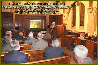 "Dr. Charlesworth public lecture, ""Dead Sea Scrolls and Common Origins,"" presented November 19, 2015, at the Central Presbyterian Church, Atlanta, Georgia"